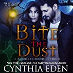 Bite the Dust: Blood and Moonlight, Book 1 | Cynthia Eden