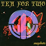 Snapshots by Tea For Two (2001-07-06)