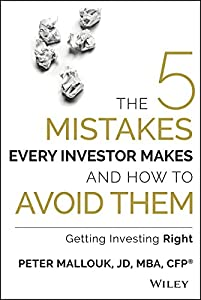 The 5 Mistakes Every Investor Makes and How to Avoid Them: Getting Investing Right