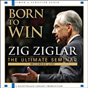 Born to Win: The Ultimate Seminar | [Zig Ziglar]
