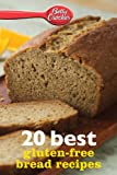 Betty Crocker 20 Best Gluten-Free Bread Recipes