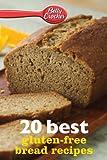 Betty Crocker 20 Best Gluten-Free Bread Recipes (Betty Crocker eBook Minis)
