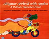 Alligator Arrived With Apples : A Potluck Alphabet Feast