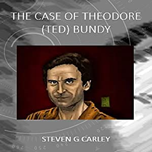 The Case of Theodore (Ted) Bundy Audiobook