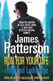 James Patterson Run For Your Life: (Michael Bennett 2)