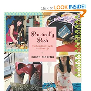 Practically Posh: The Smart Girls' Guide to a Glam Life