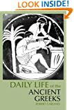 Daily Life of the Ancient Greeks (The Daily Life Through History Series) (Greenwood Press Daily Life Through History)