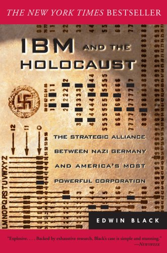 IBM and the Holocaust: The Strategic Alliance Between Nazi Germany and America's Most Powerful Corpo