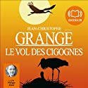 Le vol des cigognes Audiobook by Jean-Christophe Grangé Narrated by Philippe Allard