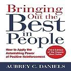 Bringing Out the Best in People: How to Apply the Astonishing Power of Positive Reinforcement, Third Edition Hörbuch von Aubrey C. Daniels Gesprochen von: Scott R. Pollak