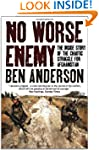 No Worse Enemy: The Inside Story of t...