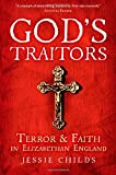 img - for God's Traitors: Terror and Faith in Elizabethan England book / textbook / text book