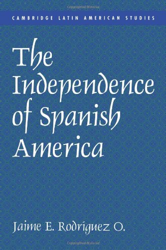 The Independence of Spanish America Cambridge Latin American Studies