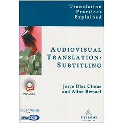 Audiovisual Translation: Subtitling (Translation Practices Explained)