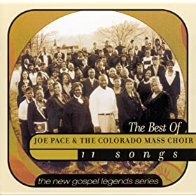 The Best Of Joe Pace & The Colorado Mass Choir