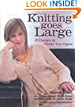Knitting Goes Large: 20 Designs to Fl...