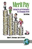 img - for Merit Pay: Linking Pay to Performance in a Changing World book / textbook / text book