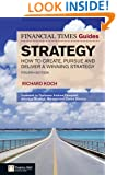 FT Guide to Strategy: How to create, pursue and deliver a winning strategy (4th Edition) (Financial Times)