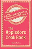 img - for The Appledore Cook Book: Containing Practical Receipts for Plain and Rich Cooking book / textbook / text book
