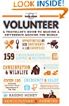 Volunteer: A traveller's guide to mak...