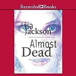 Almost Dead   Lisa Jackson
