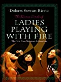 img - for The Divine Circle of Ladies Playing with Fire (The Cass Shipton Adventures Book 5) book / textbook / text book