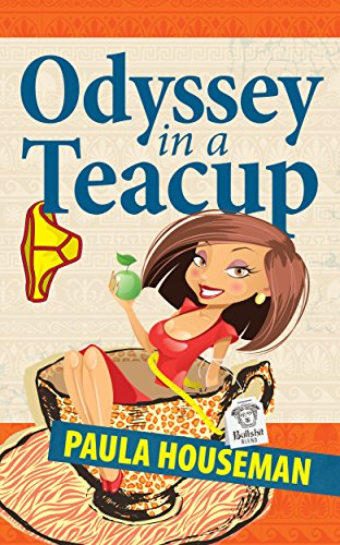 Odyssey In A Teacup: An Inspiring Women Fiction Novel With a Sense of Humor by Paula Houseman