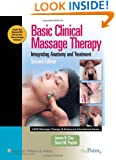 Basic Clinical Massage Therapy: Integrating Anatomy and Treatment Second Edition (LWW Massage Therapy and Bodywork Educati)