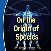On the Origin of Species (       UNABRIDGED) by Charles Darwin Narrated by Bill DeWees