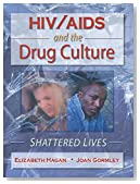 HIV/AIDS and the Drug Culture: Shattered Lives