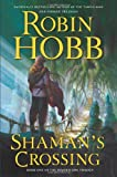 Shaman's Crossing (The Soldier Son Trilogy, Book 1) (0060757620) by Robin Hobb