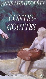 Contes-Gouttes, Grobéty, Anne-Lise