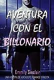 Aventura con el Billonario: Una Historia de Verdadero Romance y Pasion (Spanish Edition)...