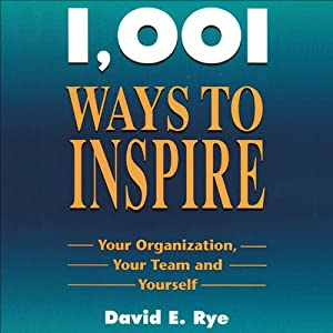 1,001 Ways to Inspire Your Organization, Your Team, and Yourself Hörbuch