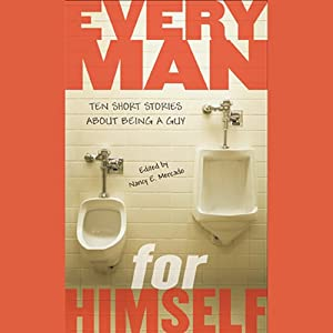 Every Man for Himself | [Nancy E. Mercado (Editor), Mo Willems, Walter Dean Myers, Ron Koertge, Rene Saldana, David Levithan, David Lubar]