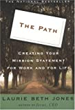 Image of The Path: Creating Your Mission Statement for Work and for Life