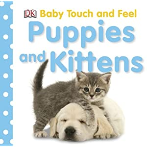 Puppies and Kittens (BABY TOUCH & FEEL)