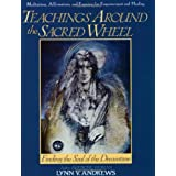 Teachings Around the Sacred Wheel: Finding the Soul of the Dreamtimepar Lynn Andrews