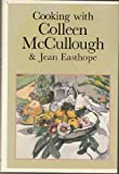 Cooking With Colleen McCullough and Jean Easthope (0060150394) by McCullough, Colleen