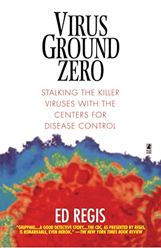 Virus Ground Zero: Stalking The Killer Viruses With The Centers For Disease Control