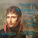 The Life of Napoleon, Volume 4 Audiobook by William Hazlitt Narrated by Robert Bethune