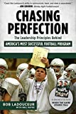 img - for Chasing Perfection: The Leadership Principles Behind America's Most Successful Football Program book / textbook / text book