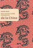 echange, troc Nathalie Martin - Dictionnaire insolite de la Chine
