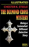 img - for The Diamond Cross Mystery (Illustrated): Being a Somewhat Different Detective Story book / textbook / text book
