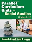 Parallel Curriculum Units for Social Studies, Grades 6-12