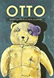 Otto: Autobiografia De Un Osito De Peluche / the Autobiography of a Teddy Bear