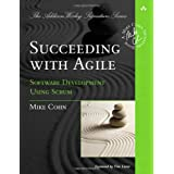 Succeeding with Agile: Software Development Using Scrum (Addison-Wesley Signature)by Mike Cohn