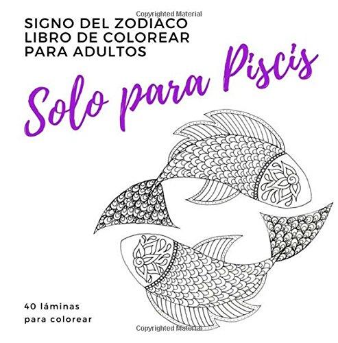 Solo Para Piscis un libro de colorear para adultos: signo del zodiaco piscis  [Books, Parker Street] (Tapa Blanda)