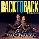 Play The Blues Back To Back (Originals International Version)