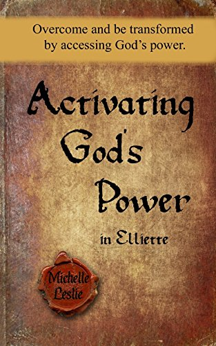 activating-gods-power-in-elliette-overcome-and-be-transformed-by-accessing-gods-power